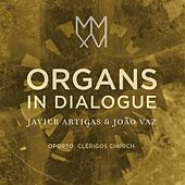 Play & Download Organs in Dialogue by Javier Artigas | Napster