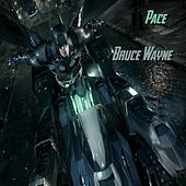 Play & Download Bruce Wayne by Pace | Napster