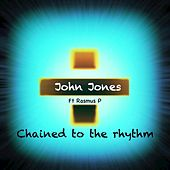 Play & Download Chained To the Rhythm by John Jones | Napster