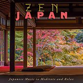 Zen Japan: Japanese Music to Meditate and Relax by Various Artists