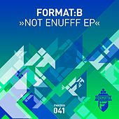 Not Enufff EP by Format B
