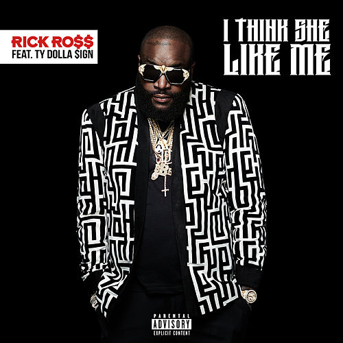 I Think She Like Me by Rick Ross