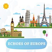 Echoes Of Europe by Various Artists