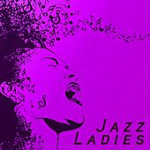 Play & Download Jazz Ladies by Various Artists | Napster