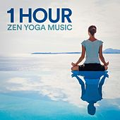 1 Hour Zen Yoga Music by Various Artists
