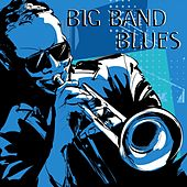 Big Band Blues by Various Artists