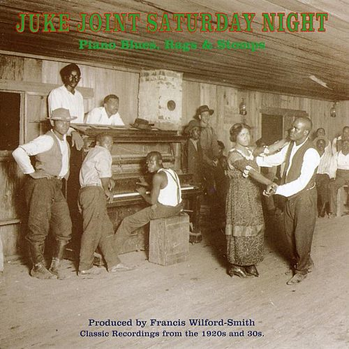 Play & Download Juke Joint Saturday Night: Classic Piano Blues Rags & Stomps by Various Artists | Napster