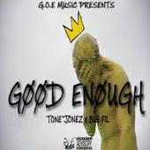 Good Enough (feat. Tone Jonez & Big Fil) by Ajc