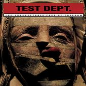 The Unacceptable Face of Freedom by Test Dept.