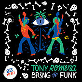 Bring The Funk by Tony Romera
