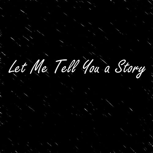 Let Me Tell You a Story by Adam Franklin