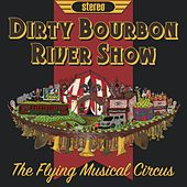 The Flying Musical Circus by Dirty Bourbon River Show