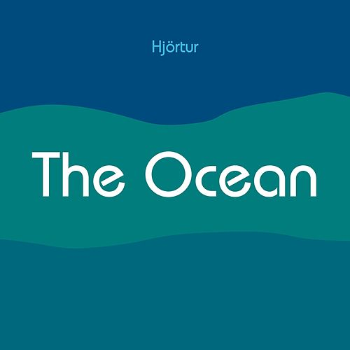 The Ocean by Hjortur