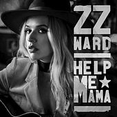 Play & Download Help Me Mama by ZZ Ward | Napster