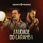 Play & Download Saudade do Caramba by João Neto & Frederico | Napster