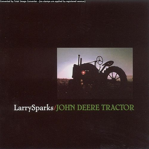 John Deere Tractor by Larry Sparks