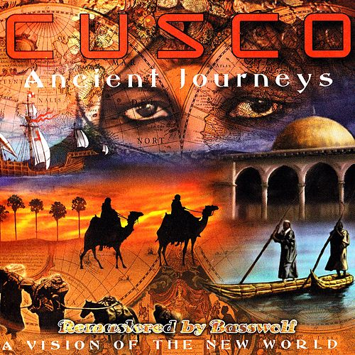 Ancient Journeys (A Vision of the New World) (Remastered by Basswolf) by Cusco