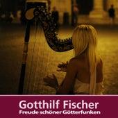 Freude schöner Götterfunken by Gotthilf Fischer