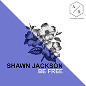 Play & Download Be Free by Shawn Jackson | Napster