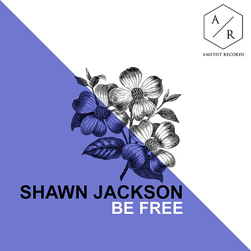 Be Free by Shawn Jackson