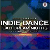 Indie Dance - Bali Dream Nights by Various Artists