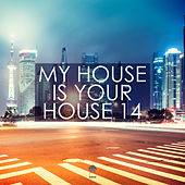 My House Is Your House 14 by Various Artists