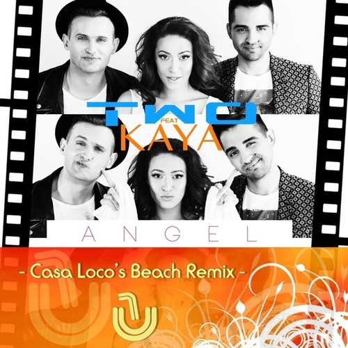 Angel (Casa Loco's Beach Remix) [feat. KAYA] by Two