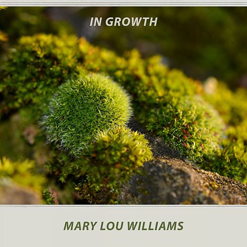 In Growth by Mary Lou Williams