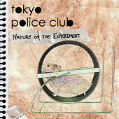 Nature Of The Experiment by Tokyo Police Club