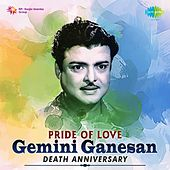 Play & Download Pride of Love - Gemini Ganesan by Various Artists | Napster