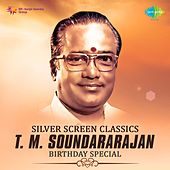Play & Download Silver Screen Classics - T.M. Soundararajan by T.M. Soundararajan | Napster