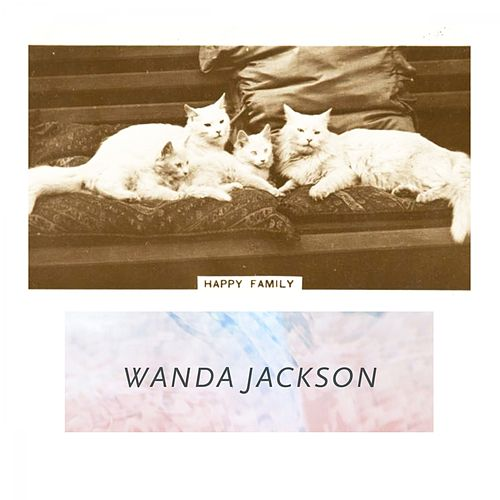 Happy Family by Wanda Jackson