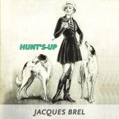 Hunt's-up von Jacques Brel