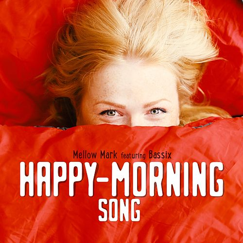 Happy Morning Song von Mellow Mark