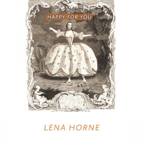 Happy For You de Lena Horne