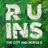 Play & Download Ruins by The City and Horses | Napster