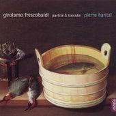 Frescobaldi: Partite & Toccata by Pierre Hantaï