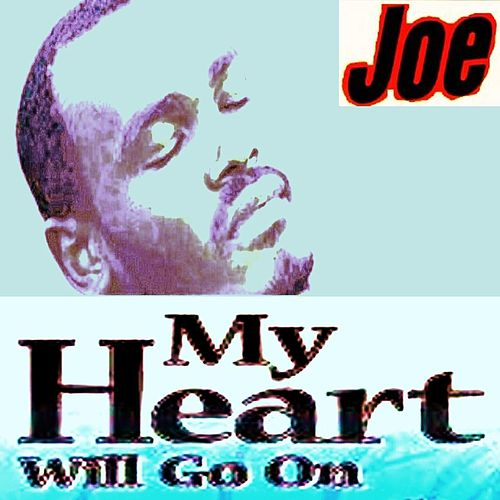 Play & Download My Heart Will Go On (Titanic) by Joe | Napster