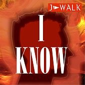 Play & Download I Know (Radio Edit) by J Walk | Napster
