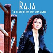Play & Download I'll Never Love This Way Again by Raja | Napster