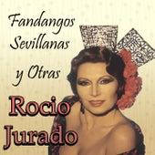 Fandangos, Sevillanas y Otras by Rocio Jurado