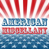 American Miscellany by Various Artists
