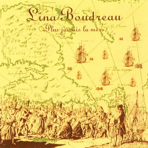 Play & Download Plus jamais la mer by Lina Boudreau   Napster