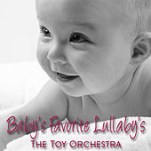 Play & Download Baby's Favourite Lullaby's by Performed By The Toy Orchesra | Napster
