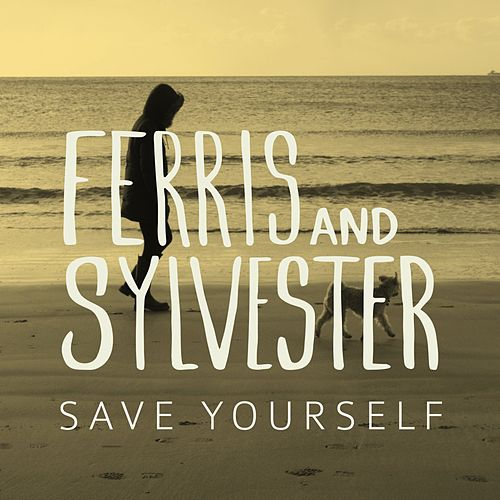 Save Yourself by Ferris