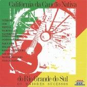 Play & Download Califórnia da Canção Nativa do Rio Grande do Sul  Os Maiores Sucessos by Various Artists | Napster