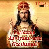 Play & Download Parisutha Aaviyanavarin Geethangal by Various Artists | Napster