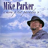 Mon p'tit paradis by Mike Parker