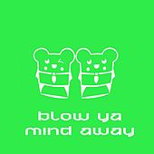 Blow Ya Mind Away by Spencer & Hill