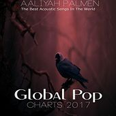 Global Pop Charts 2017 (The Best Acoustic Songs in the World) de Aaliyah Palmen